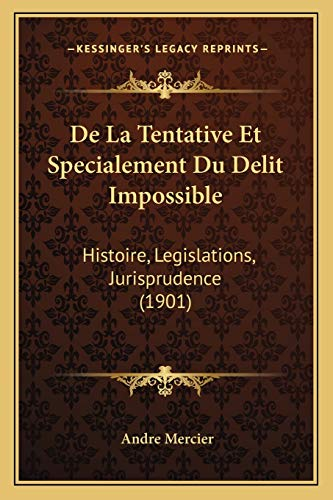 9781167432828: de La Tentative Et Specialement Du Delit Impossible: Histoire, Legislations, Jurisprudence (1901)