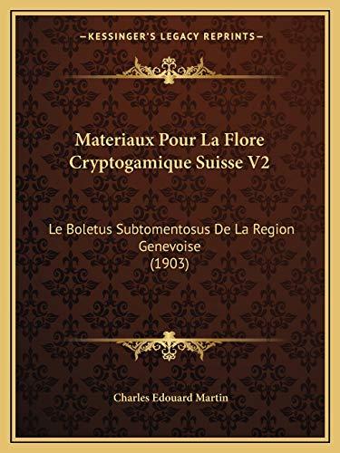 9781167433795: Materiaux Pour La Flore Cryptogamique Suisse V2: Le Boletus Subtomentosus De La Region Genevoise (1903) (French Edition)