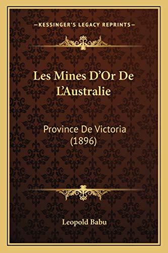 9781167433993: Les Mines D'Or de L'Australie: Province de Victoria (1896)