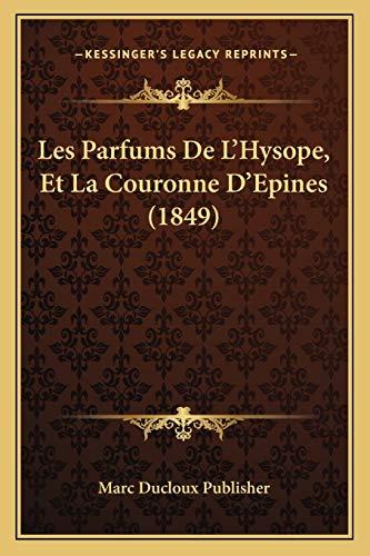 9781167434006: Les Parfums de L'Hysope, Et La Couronne D'Epines (1849)