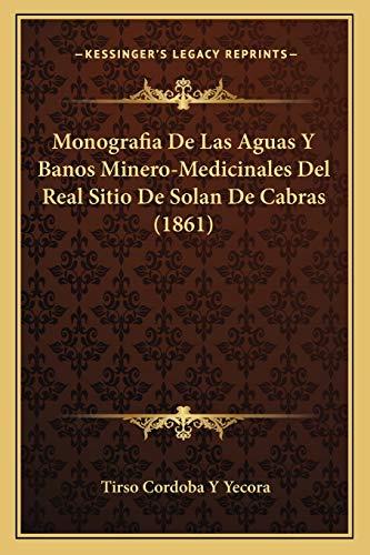 9781167434082: Monografia de Las Aguas y Banos Minero-Medicinales del Real Sitio de Solan de Cabras (1861)