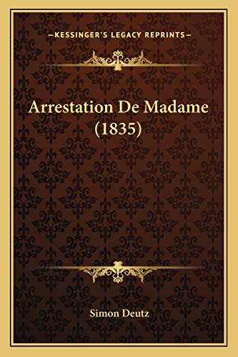 9781167434693: Arrestation De Madame (1835) (French Edition)