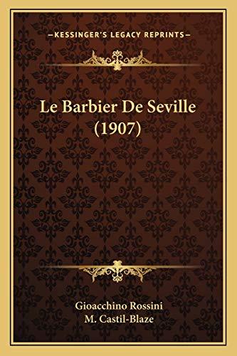 9781167436529: Le Barbier de Seville (1907)