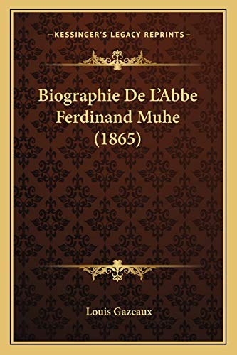 9781167438714: Biographie De L'Abbe Ferdinand Muhe (1865) (French Edition)