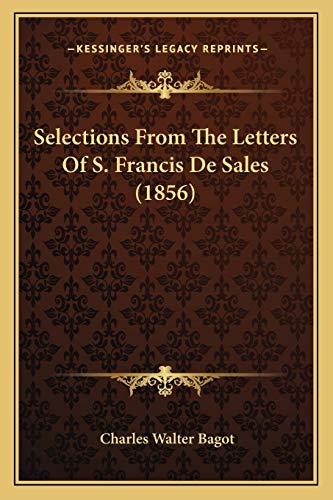 9781167439537: Selections From The Letters Of S. Francis De Sales (1856)