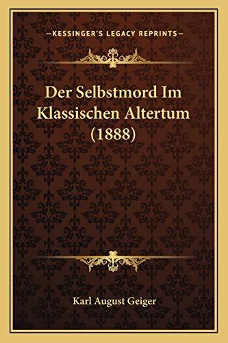 9781167440847: Der Selbstmord Im Klassischen Altertum (1888)