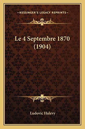 9781167441462: Le 4 Septembre 1870 (1904)