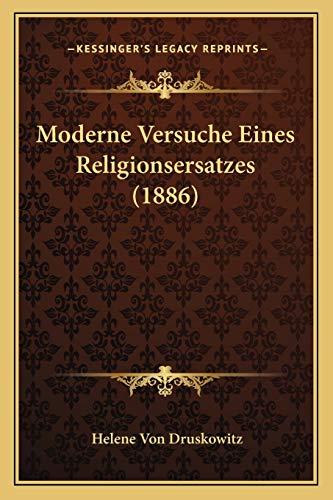 9781167444272: Moderne Versuche Eines Religionsersatzes (1886) (German Edition)