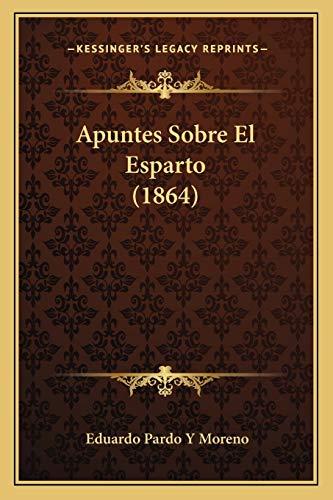 9781167444876: Apuntes Sobre El Esparto (1864)