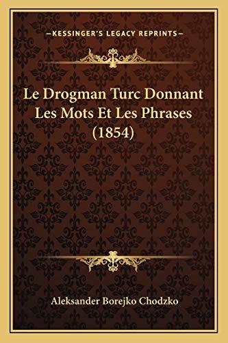 9781167446818: Le Drogman Turc Donnant Les Mots Et Les Phrases (1854) (French Edition)