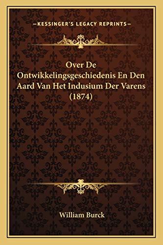 9781167447280: Over de Ontwikkelingsgeschiedenis En Den Aard Van Het Indusium Der Varens (1874)