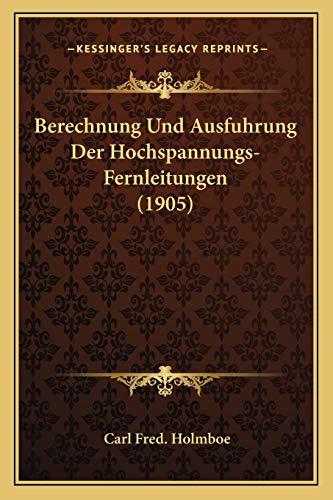 9781167448317: Berechnung Und Ausfuhrung Der Hochspannungs-Fernleitungen (1905)