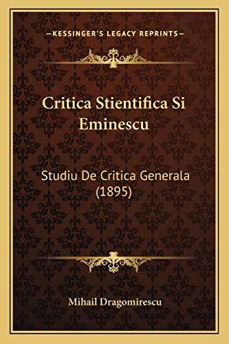 Critica Stientifica Si Eminescu: Studiu De Critica