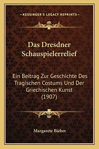 9781167451164: Das Dresdner Schauspielerrelief: Ein Beitrag Zur Geschichte Des Tragischen Costums Und Der Griechischen Kunst (1907) (German Edition)