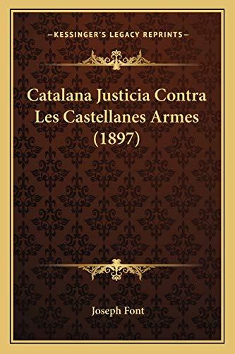 9781167453335: Catalana Justicia Contra Les Castellanes Armes (1897)