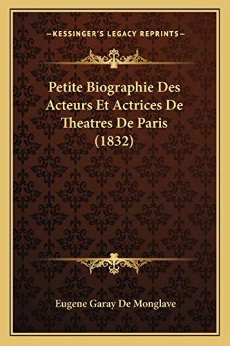 9781167459856: Petite Biographie Des Acteurs Et Actrices de Theatres de Paris (1832)