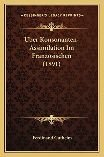 9781167460234: Uber Konsonanten-Assimilation Im Franzosischen (1891) (German Edition)