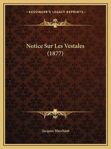 9781167461842: Notice Sur Les Vestales (1877) (French Edition)