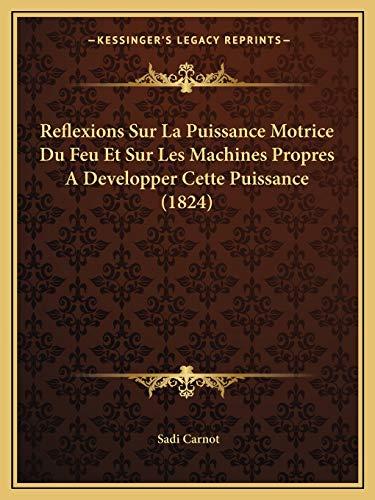 9781167461958: Reflexions Sur La Puissance Motrice Du Feu Et Sur Les Machines Propres a Developper Cette Puissance (1824)