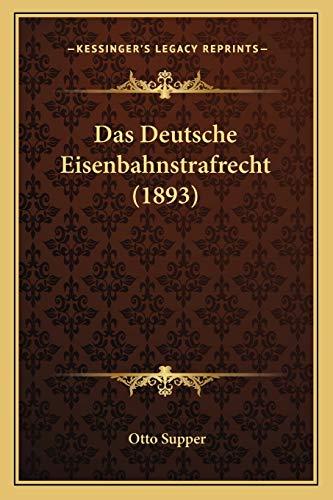 9781167462771: Das Deutsche Eisenbahnstrafrecht (1893) (German Edition)