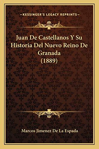 9781167463877: Juan De Castellanos Y Su Historia Del Nuevo Reino De Granada (1889) (Spanish Edition)