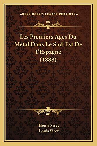 9781167464133: Les Premiers Ages Du Metal Dans Le Sud-Est de L'Espagne (1888)