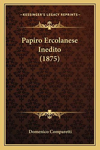 9781167464423: Papiro Ercolanese Inedito (1875)