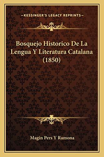 9781167465055: Bosquejo Historico De La Lengua Y Literatura Catalana (1850) (Spanish Edition)