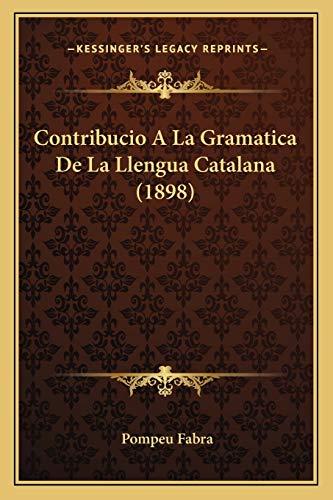 Contribucio A La Gramatica De La Llengua Catalana