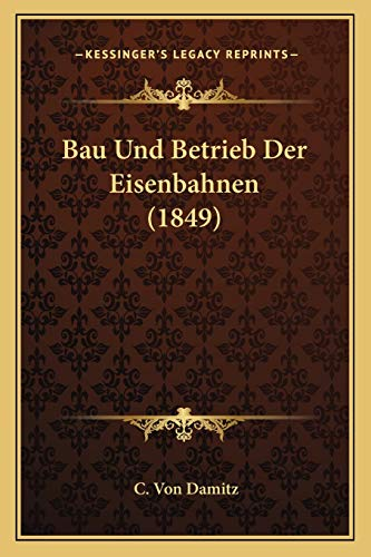 9781167467295: Bau Und Betrieb Der Eisenbahnen (1849)