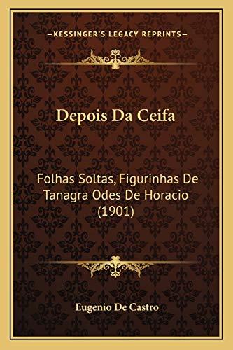 9781167467974: Depois Da Ceifa: Folhas Soltas, Figurinhas De Tanagra Odes De Horacio (1901) (French Edition)