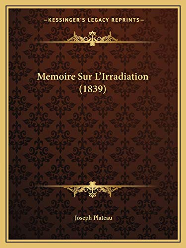 9781167468742: Memoire Sur L'Irradiation (1839) (French Edition)