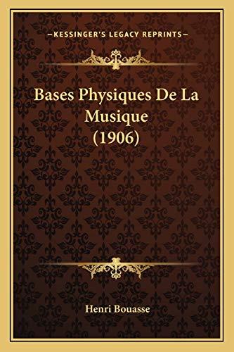 9781167469336: Bases Physiques de La Musique (1906)