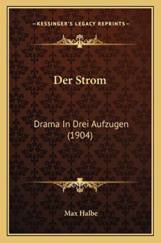 9781167470004: Der Strom: Drama in Drei Aufzugen (1904)