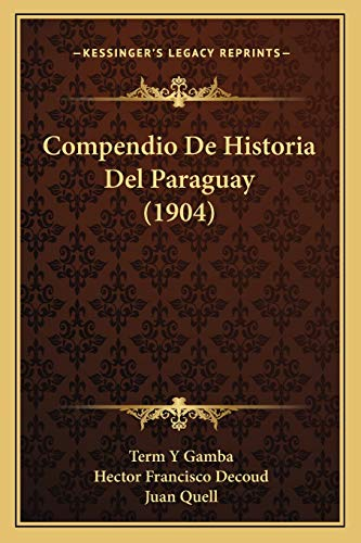 9781167470165: Compendio de Historia del Paraguay (1904)