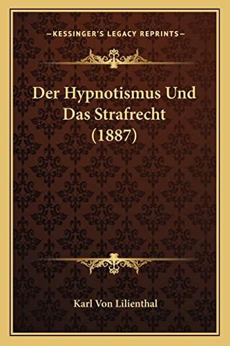 9781167472282: Der Hypnotismus Und Das Strafrecht (1887)