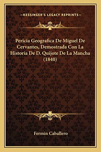 9781167475269: Pericia Geografica de Miguel de Cervantes, Demostrada Con La Historia de D. Quijote de La Mancha (1840)