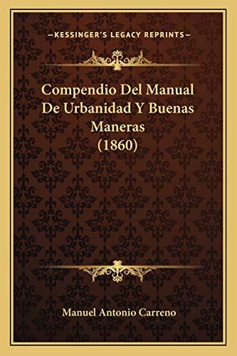 Compendio Del Manual De Urbanidad Y Buenas: Carreno, Manuel Antonio