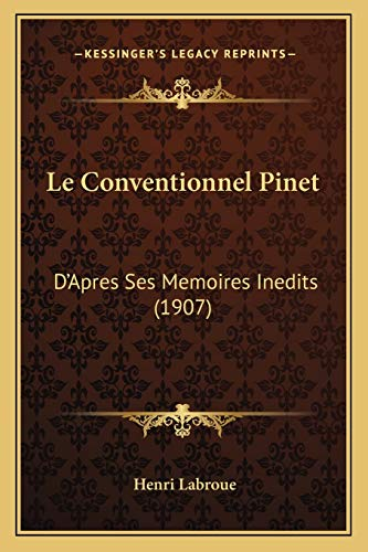 9781167477133: Le Conventionnel Pinet: D'Apres Ses Memoires Inedits (1907) (French Edition)