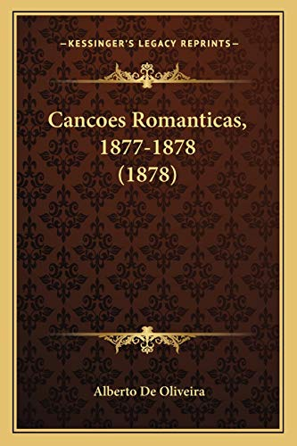 9781167479625: Cancoes Romanticas, 1877-1878 (1878) (Portuguese Edition)