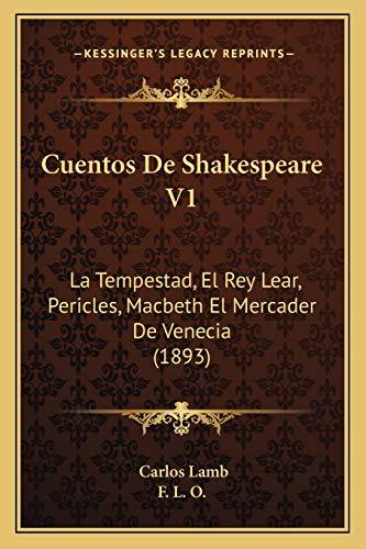 9781167479724: Cuentos de Shakespeare V1: La Tempestad, El Rey Lear, Pericles, Macbeth El Mercader de Venecia (1893)