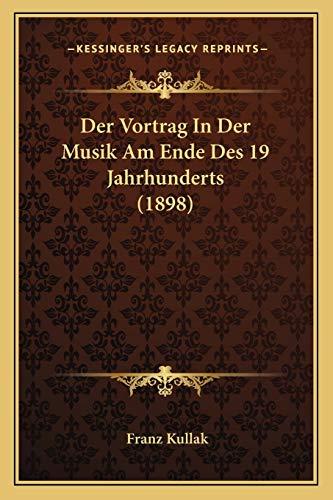 9781167482670: Der Vortrag in Der Musik Am Ende Des 19 Jahrhunderts (1898)
