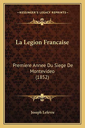 9781167485275: La Legion Francaise: Premiere Annee Du Siege de Montevideo (1852)
