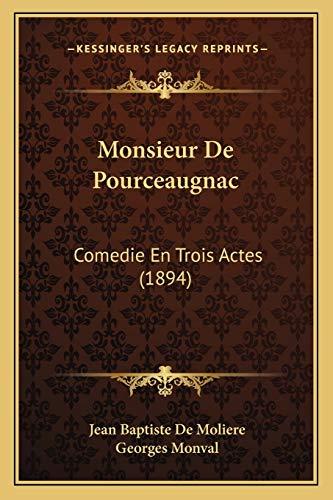 9781167489198: Monsieur De Pourceaugnac: Comedie En Trois Actes (1894) (French Edition)