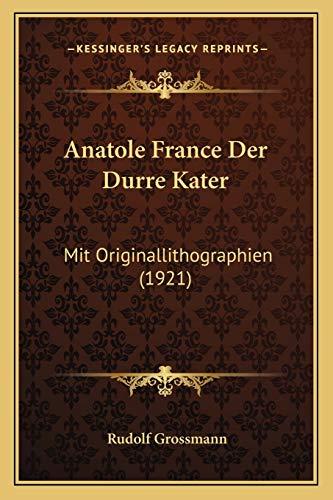 9781167490217: Anatole France Der Durre Kater: Mit Originallithographien (1921) (German Edition)