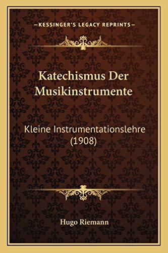 9781167490705: Katechismus Der Musikinstrumente: Kleine Instrumentationslehre (1908)