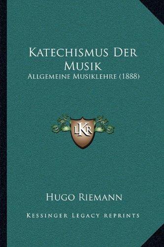9781167492501: Katechismus Der Musik: Allgemeine Musiklehre (1888) (German Edition)
