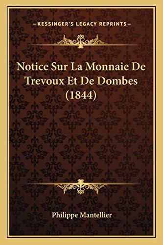 9781167492761: Notice Sur La Monnaie De Trevoux Et De Dombes (1844) (French Edition)