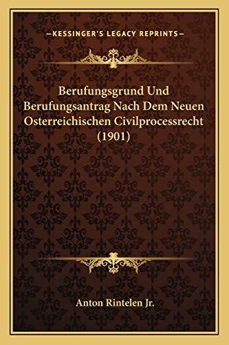 9781167495953: Berufungsgrund Und Berufungsantrag Nach Dem Neuen Osterreichischen Civilprocessrecht (1901) (German Edition)