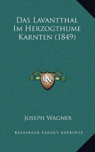 9781167497209: Das Lavantthal Im Herzogthume Karnten (1849) (German Edition)